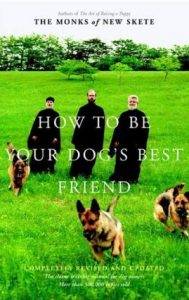 How to Be Your Dog's Best Friend: The Classic Training Manual