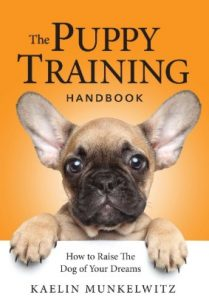 The Puppy Training Handbook: How To Raise The Dog